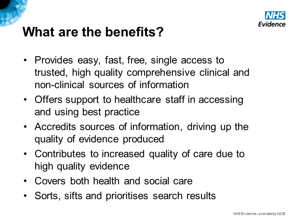 NHS Evidence – provided by NICE What are the benefits.
