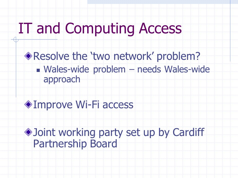 IT and Computing Access Resolve the two network problem.