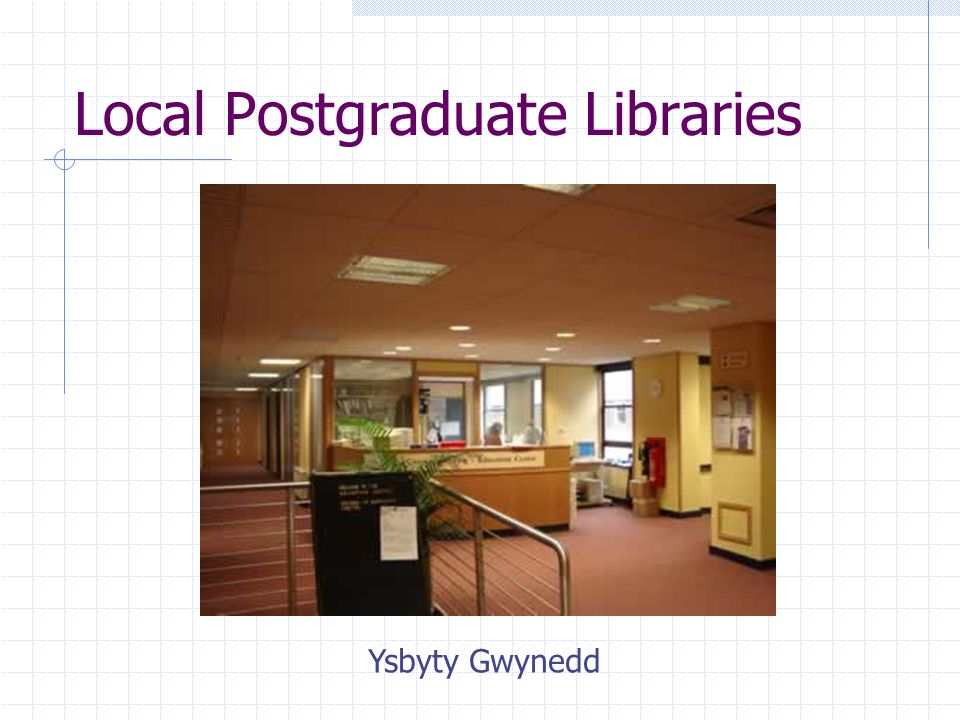 Local Postgraduate Libraries Ysbyty Gwynedd