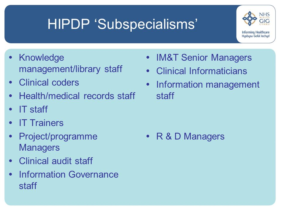 HIPDP Subspecialisms Knowledge management/library staff Clinical coders Health/medical records staff IT staff IT Trainers Project/programme Managers C