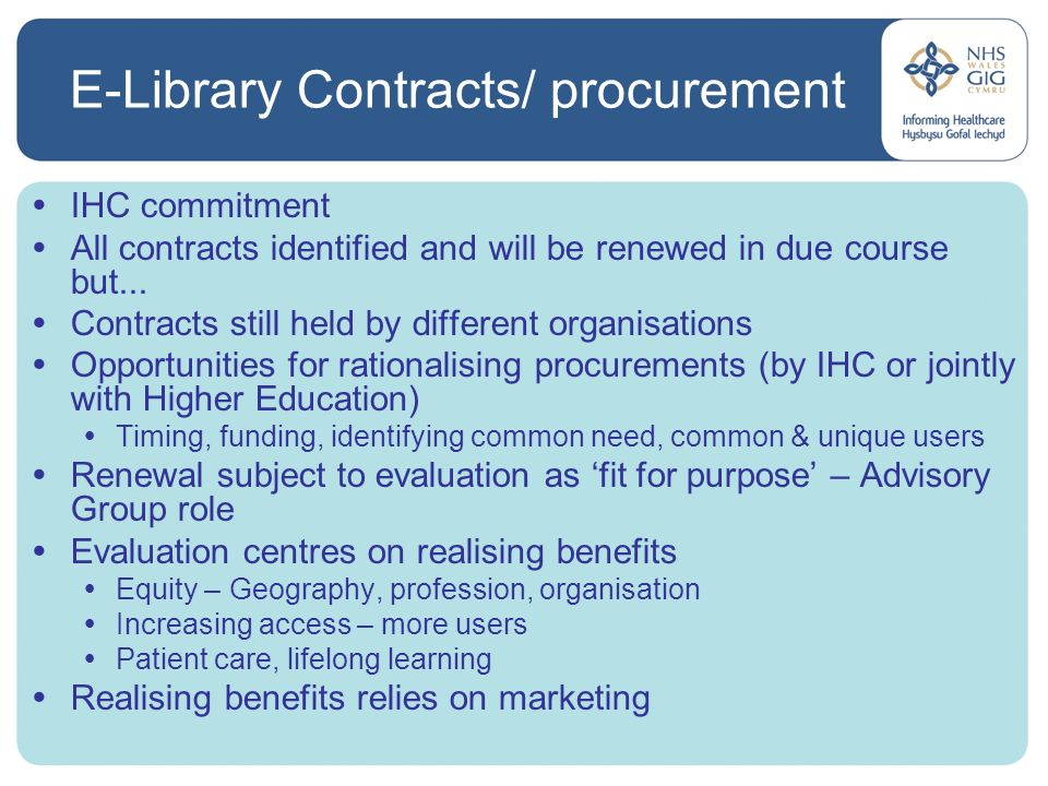 E-Library Contracts/ procurement IHC commitment All contracts identified and will be renewed in due course but...