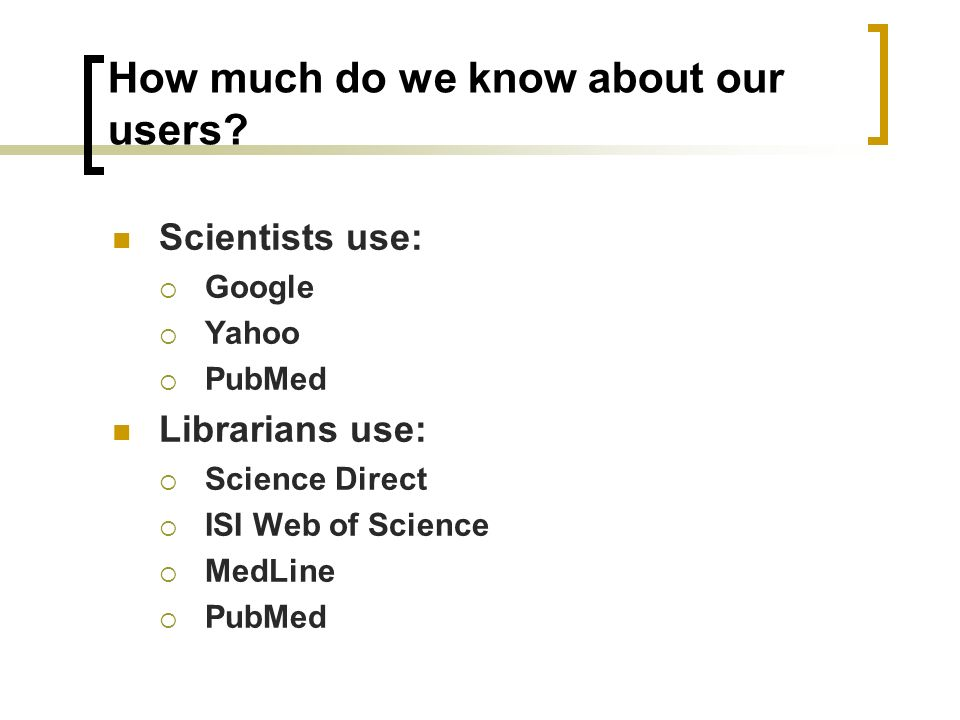 How much do we know about our users.