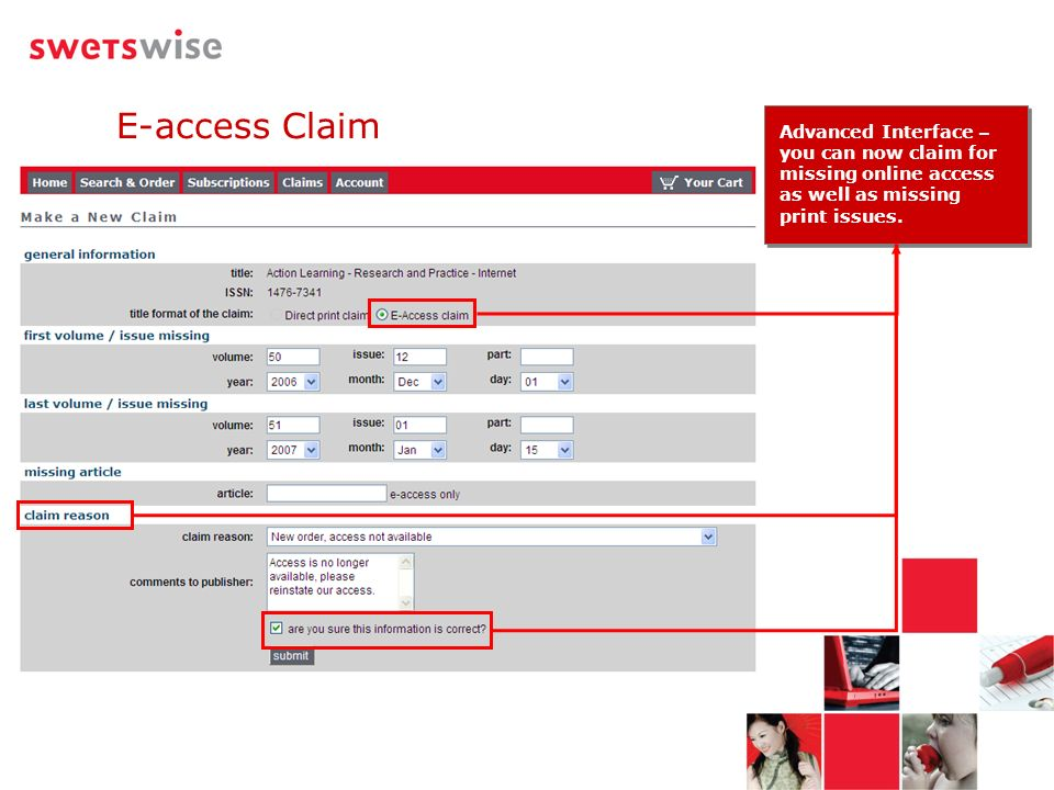 Advanced Interface – you can now claim for missing online access as well as missing print issues. E-access Claim