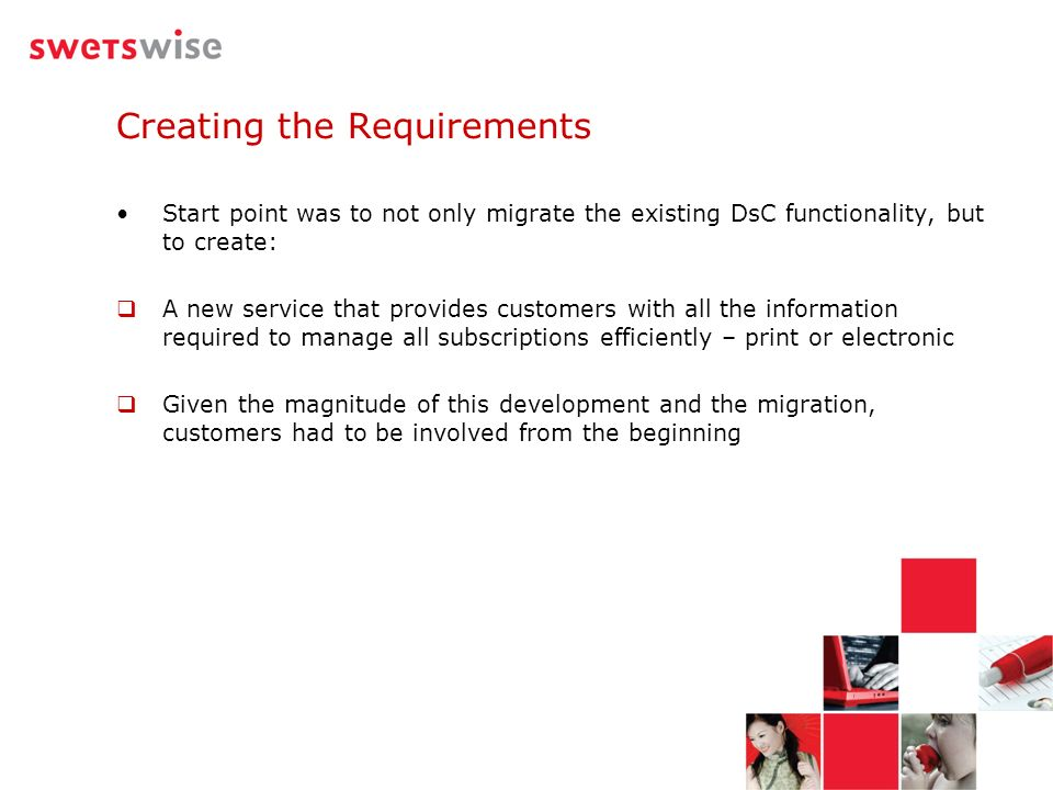 Creating the Requirements Start point was to not only migrate the existing DsC functionality, but to create: A new service that provides customers wit