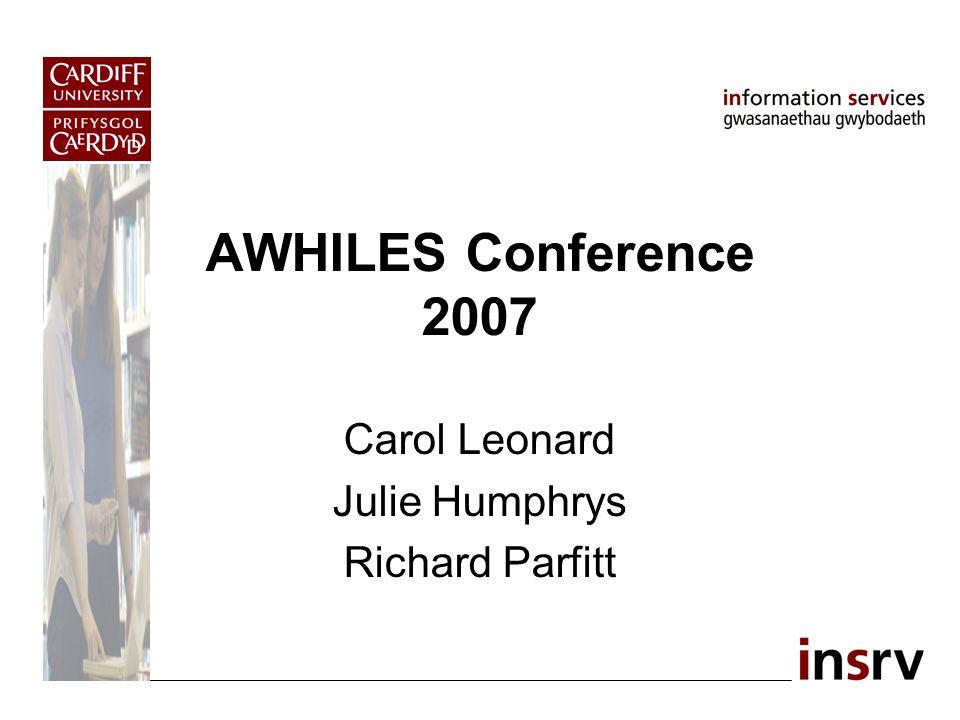 AWHILES Conference 2007 Carol Leonard Julie Humphrys Richard Parfitt