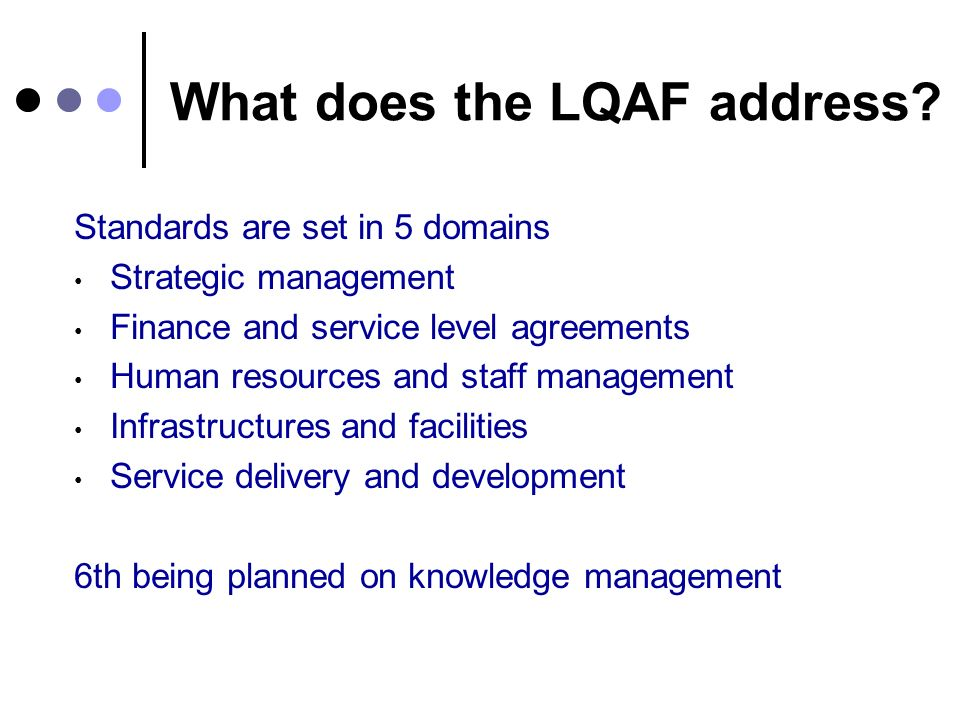 What does the LQAF address.