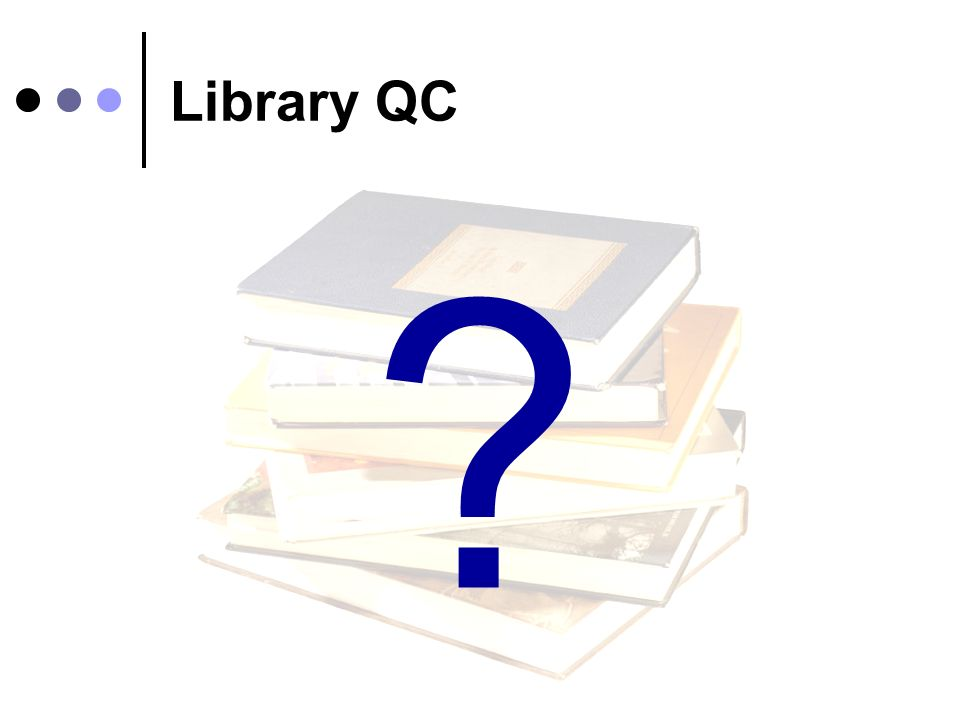 Library QC ?