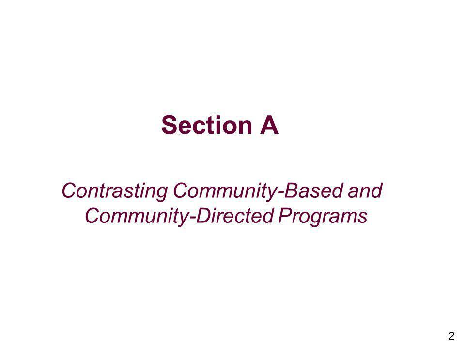 Section A Contrasting Community-Based and Community-Directed Programs 2