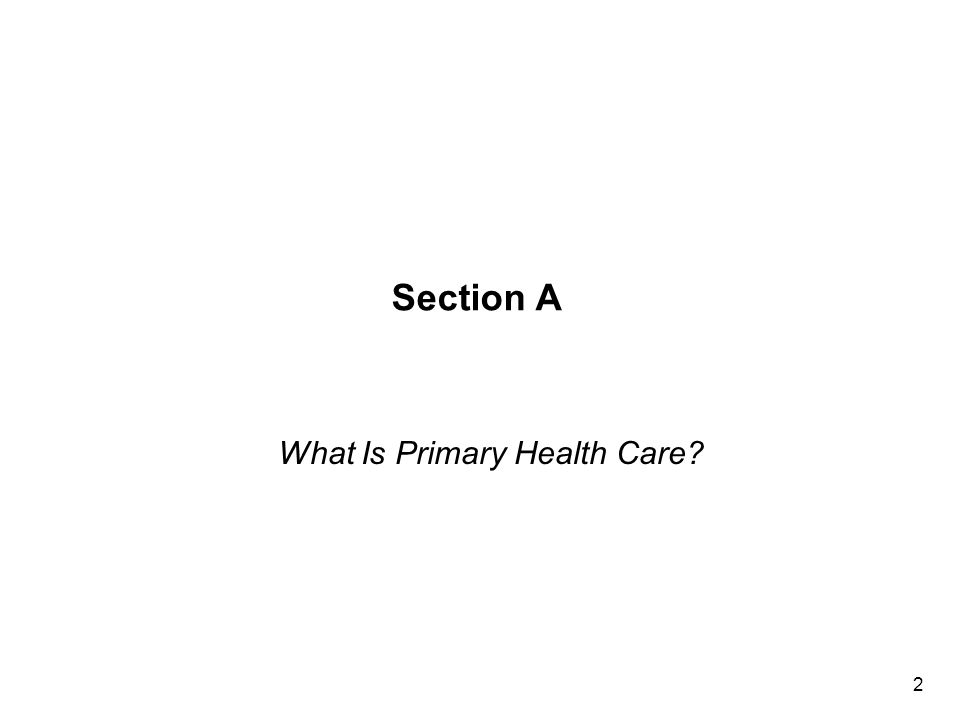 Section A What Is Primary Health Care 2