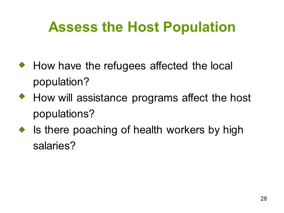 26 Assess the Host Population How have the refugees affected the local population.