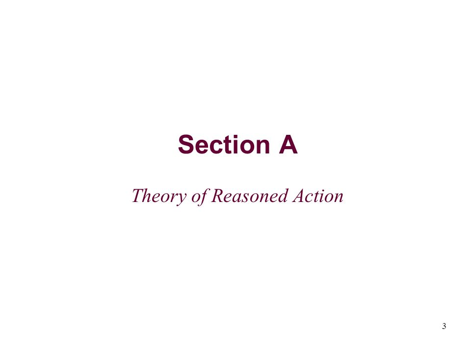 3 Section A Theory of Reasoned Action