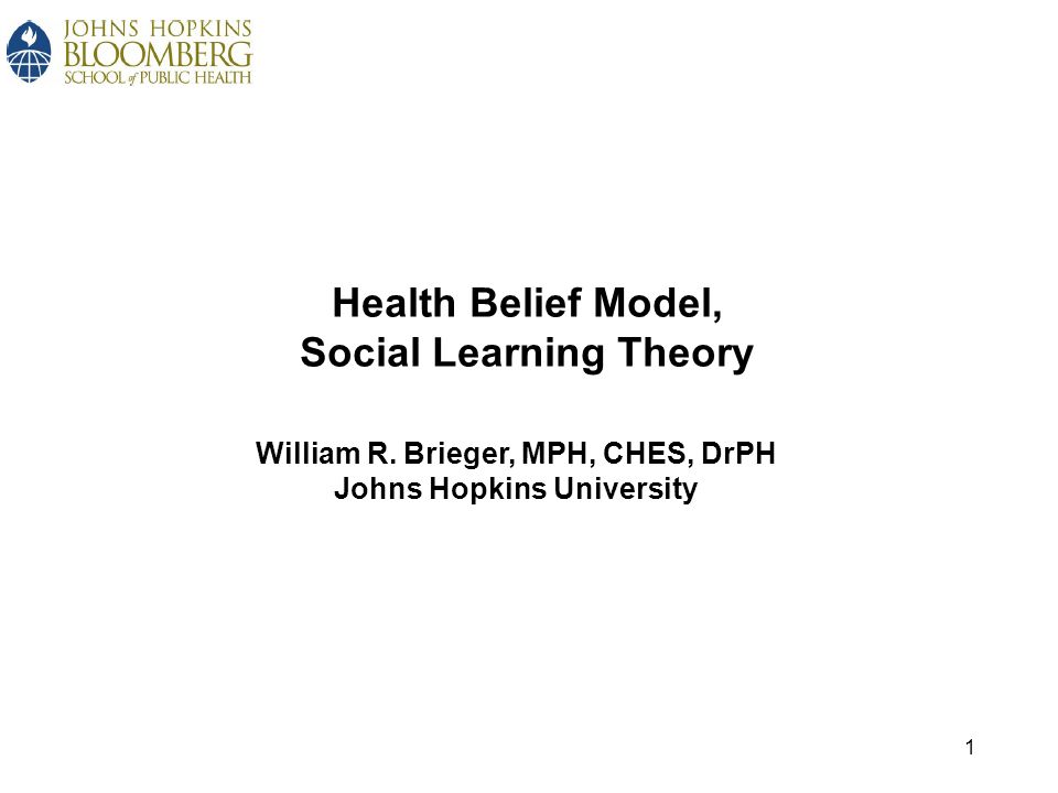Health Belief Model, Social Learning Theory William R.