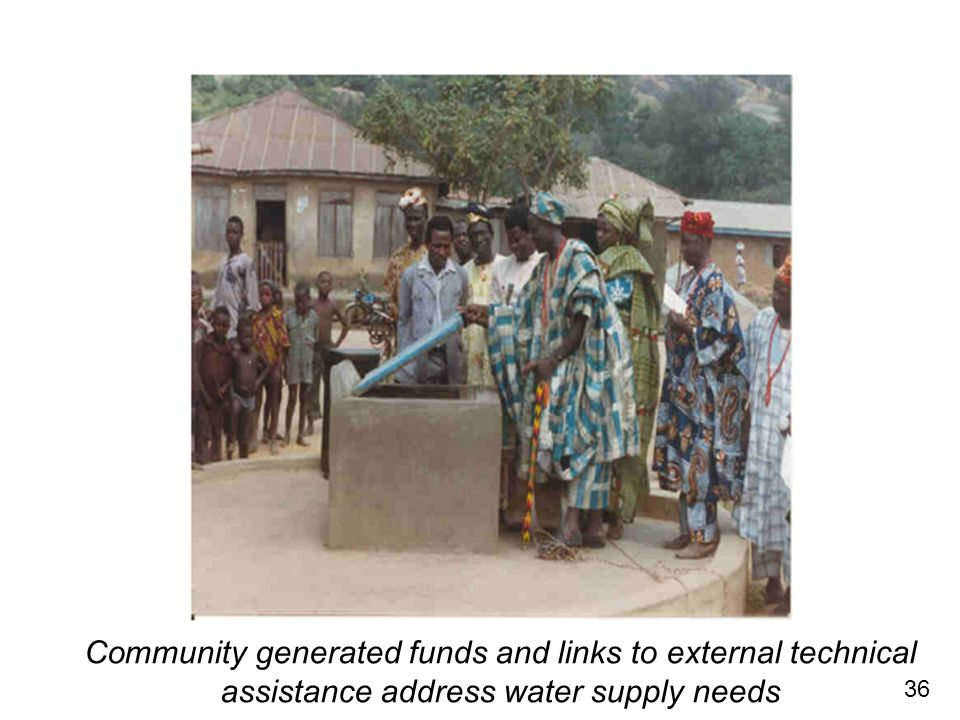 Community generated funds and links to external technical assistance address water supply needs 36