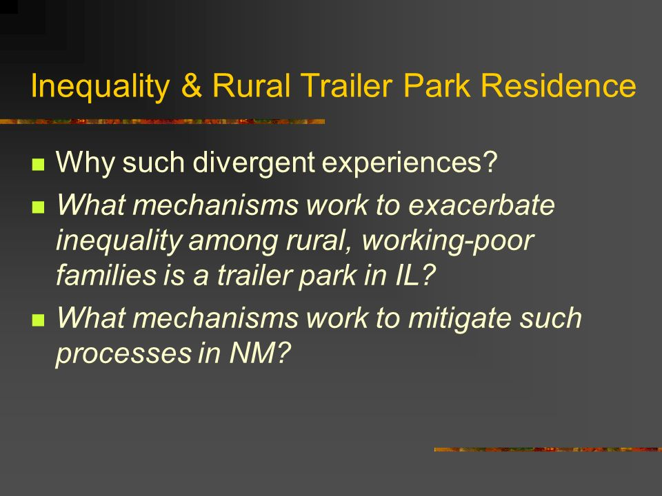 Inequality & Rural Trailer Park Residence The biggest mistake I ever made.