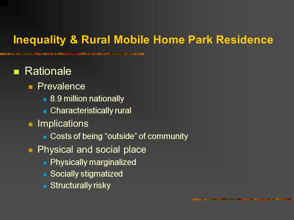 Wrong Side of the Tracks or Not: Examining Inequality and Rural Mobile Home Park Residence Kate MacTavish, Oregon State University