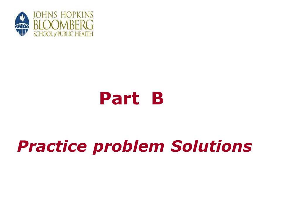 Part B Practice problem Solutions