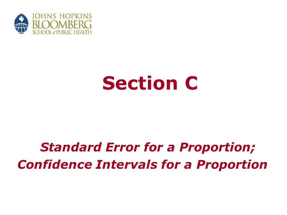 Section C Standard Error for a Proportion; Confidence Intervals for a Proportion