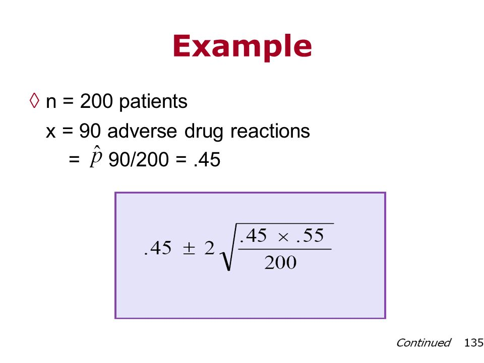 Example n = 200 patients x = 90 adverse drug reactions = 90/200 =.45