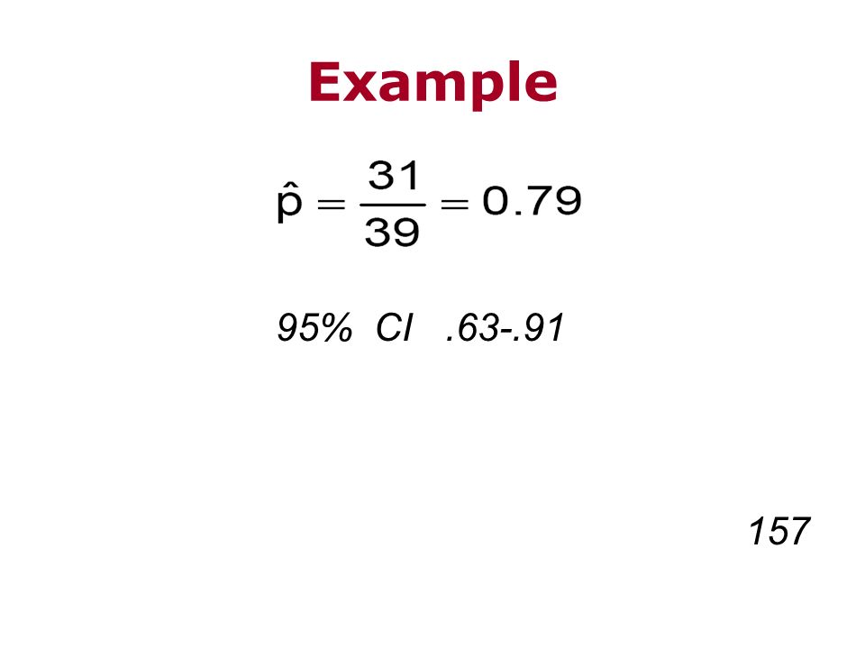 Example 95% CI.63-.91 157
