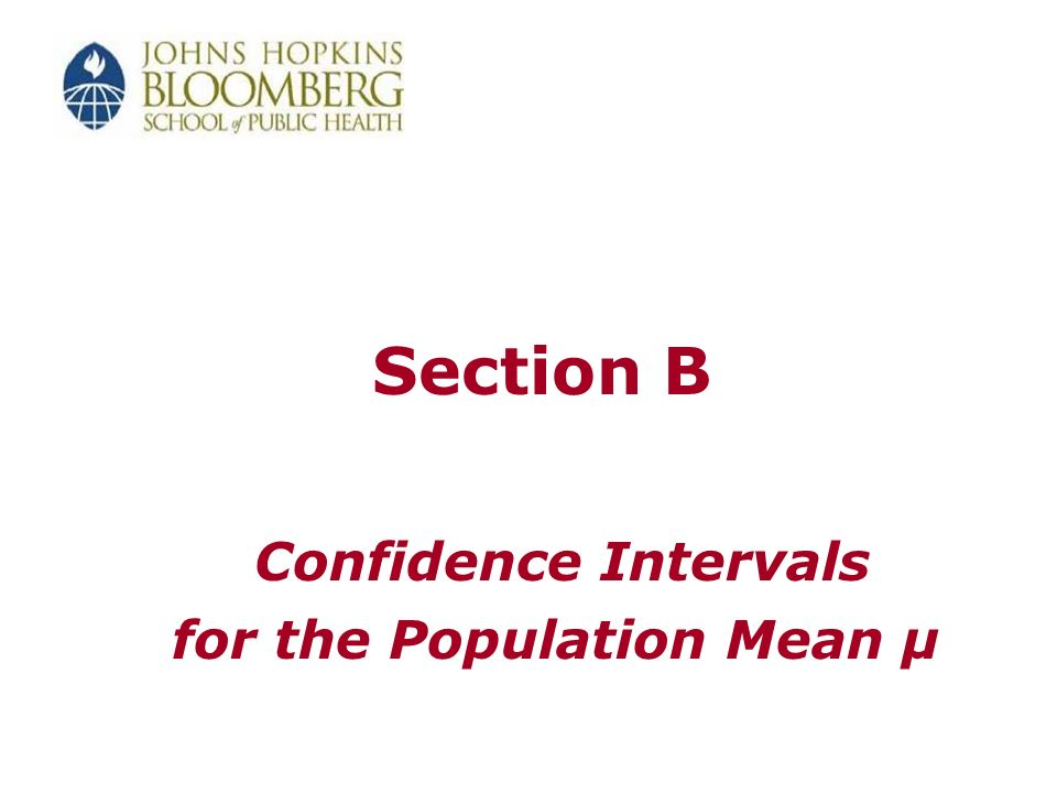 Section B Confidence Intervals for the Population Mean µ