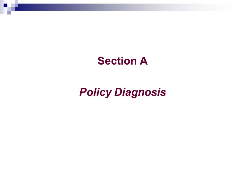 Section A Policy Diagnosis