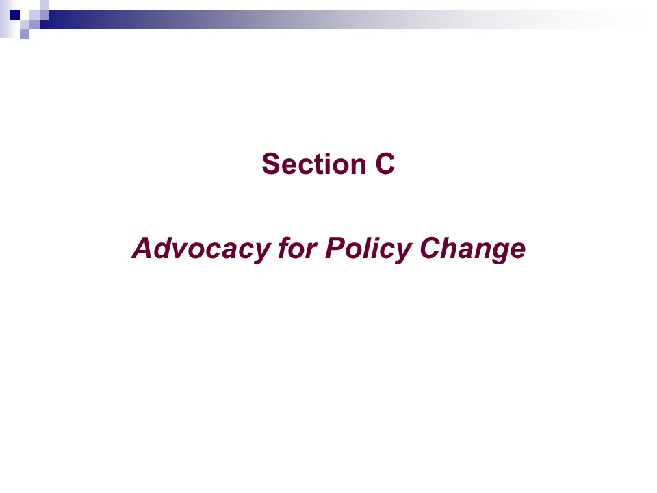 Section C Advocacy for Policy Change