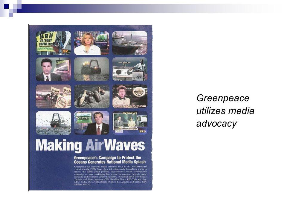 Greenpeace utilizes media advocacy