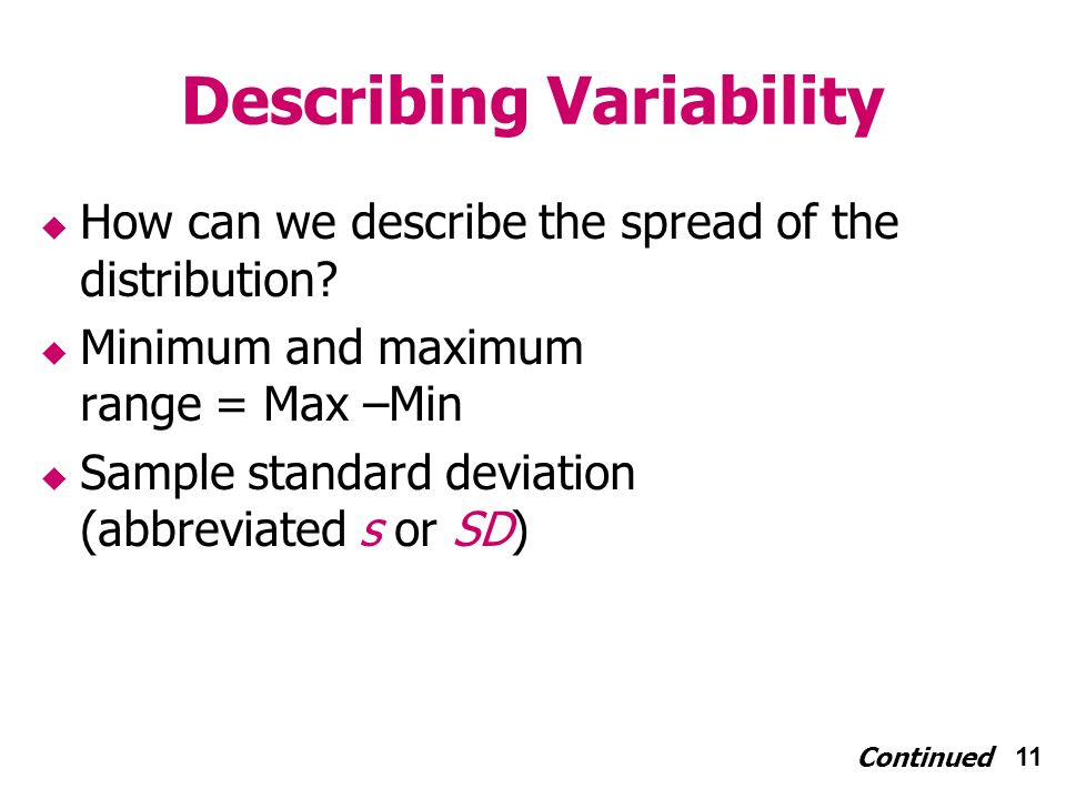 11 Describing Variability How can we describe the spread of the distribution.