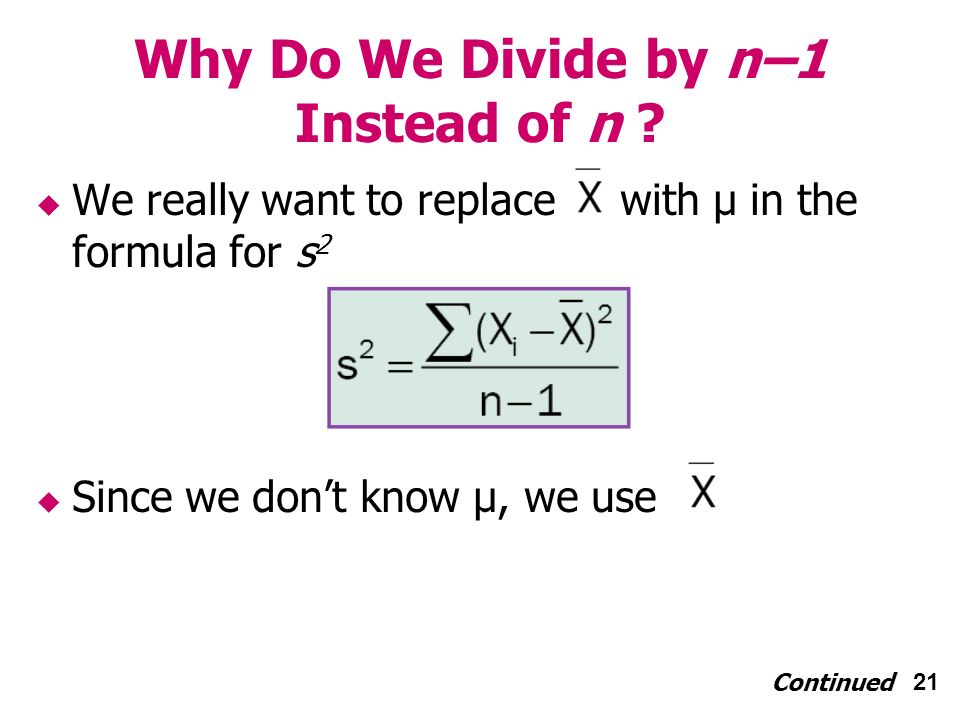 21 Why Do We Divide by n–1 Instead of n .