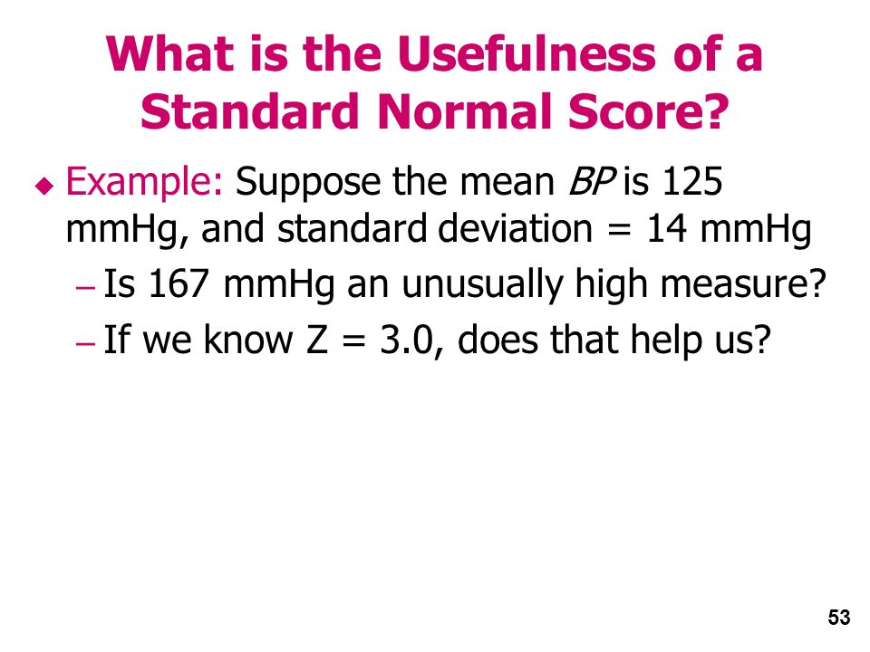 53 What is the Usefulness of a Standard Normal Score.