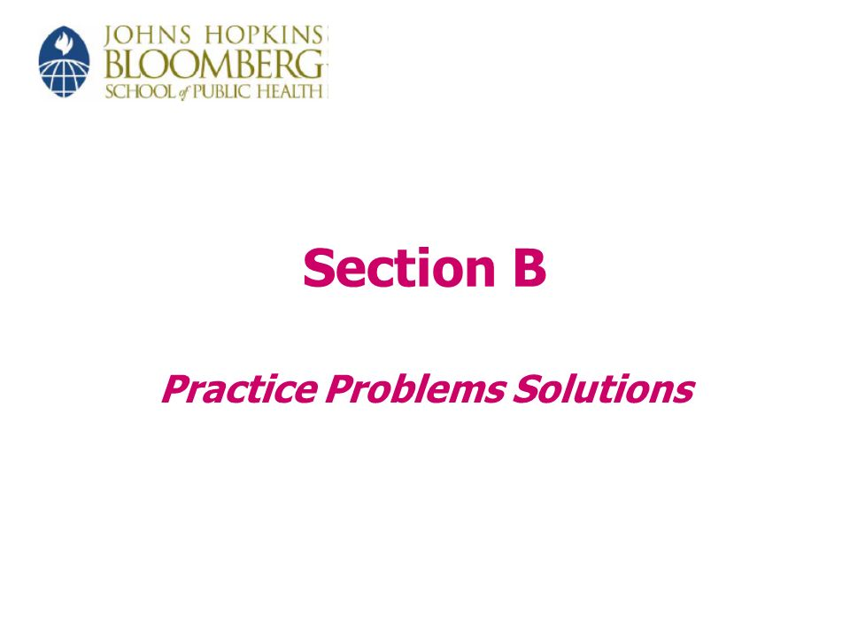 Section B Practice Problems Solutions