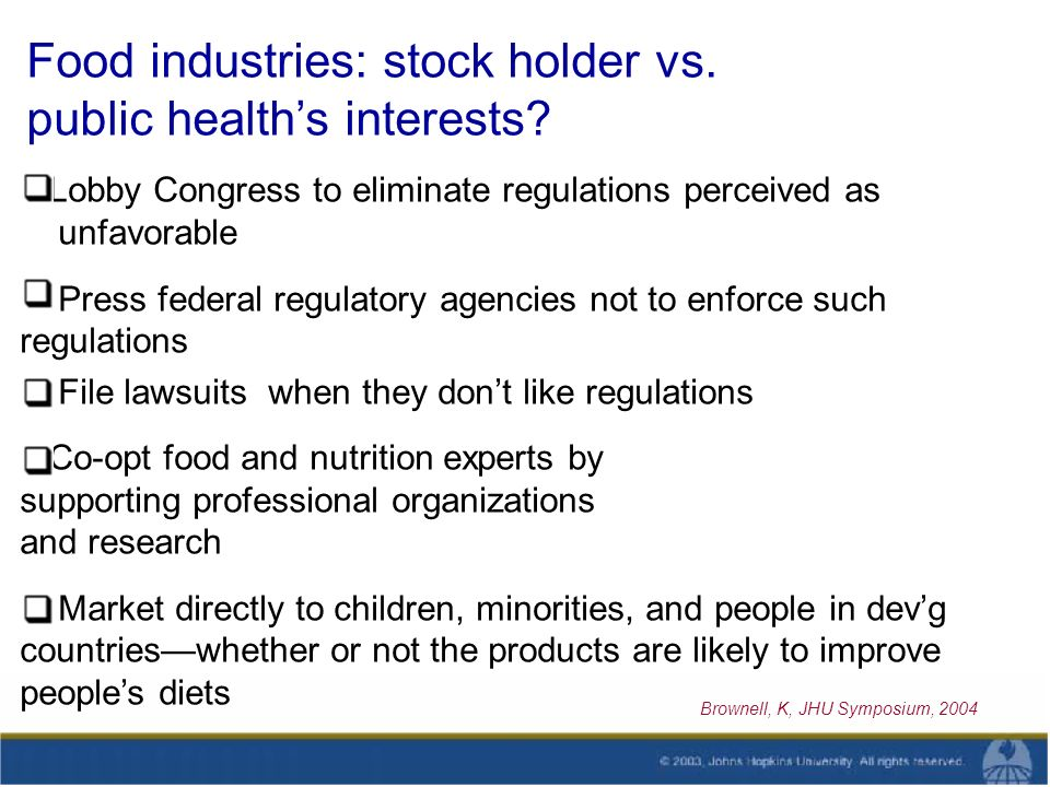 Food industries: stock holder vs. public healths interests.