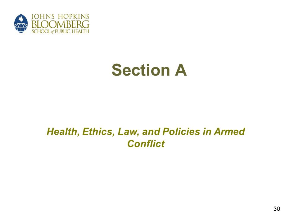 30 Section A Health, Ethics, Law, and Policies in Armed Conflict