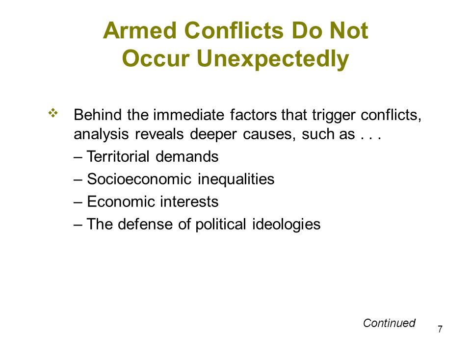 8 Armed Conflicts Do Not Occur Unexpectedly Behind the immediate factors that trigger conflicts, analysis reveals deeper causes, such as...