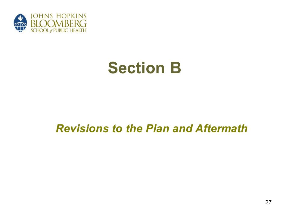27 Section B Revisions to the Plan and Aftermath