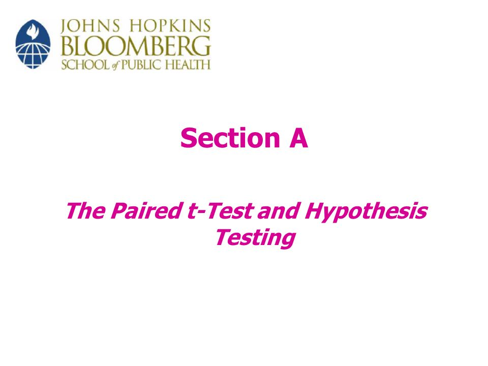 Section A The Paired t-Test and Hypothesis Testing