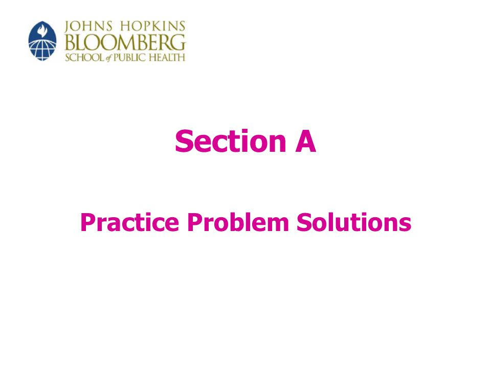 Section A Practice Problem Solutions