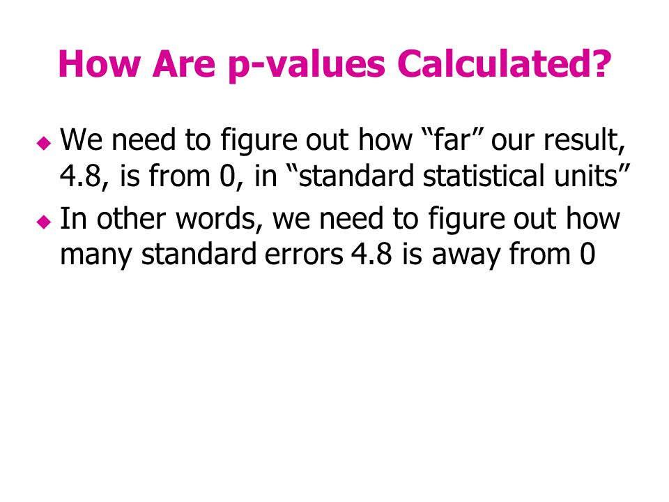 How Are p-values Calculated.