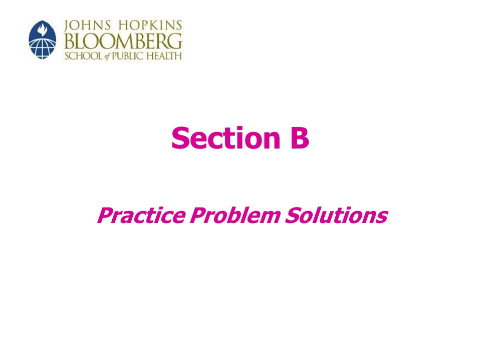 Section B Practice Problem Solutions