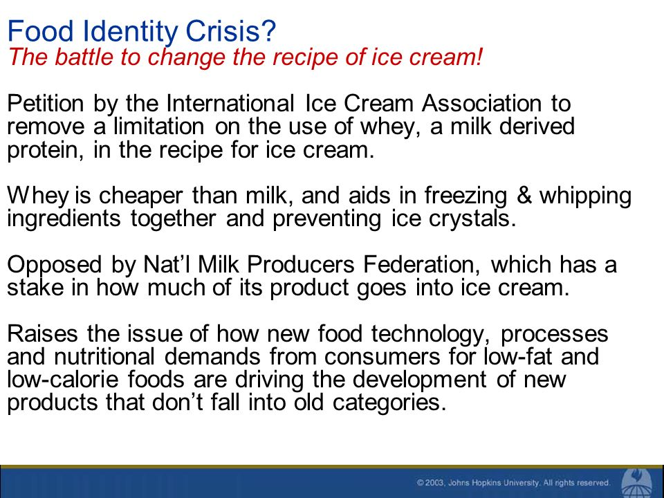 Food Identity Crisis? The battle to change the recipe of ice cream! Petition by the International Ice Cream Association to remove a limitation on the