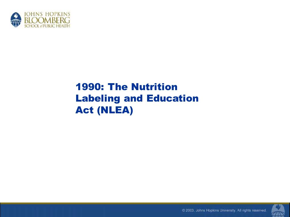 1990: The Nutrition Labeling and Education Act (NLEA)