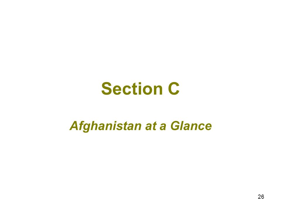 26 Section C Afghanistan at a Glance
