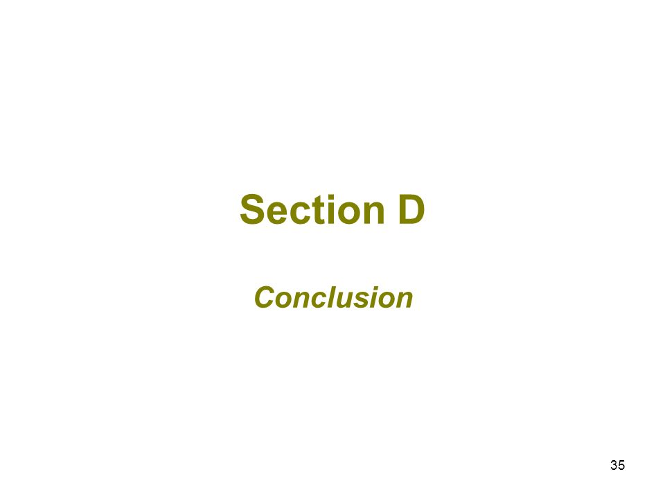 35 Section D Conclusion