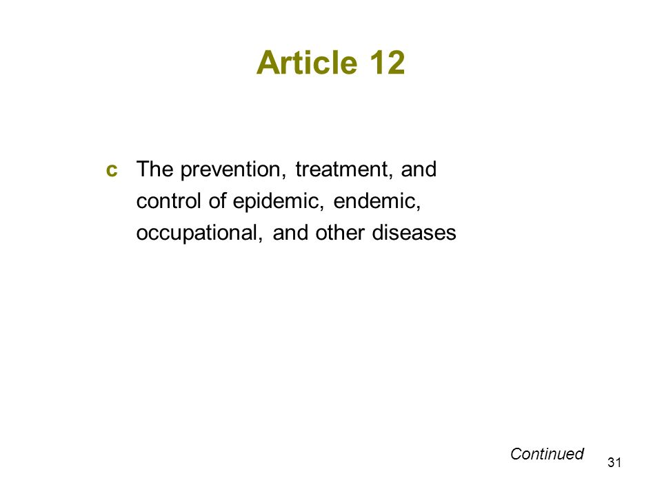 31 Article 12 cThe prevention, treatment, and control of epidemic, endemic, occupational, and other diseases Continued
