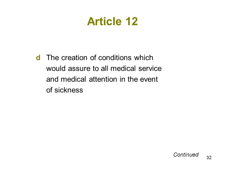 32 Article 12 dThe creation of conditions which would assure to all medical service and medical attention in the event of sickness Continued