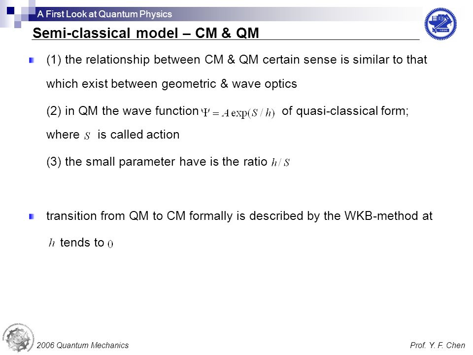 (1) the relationship between CM & QM certain sense is similar to that which exist between geometric & wave optics (2) in QM the wave function of quasi