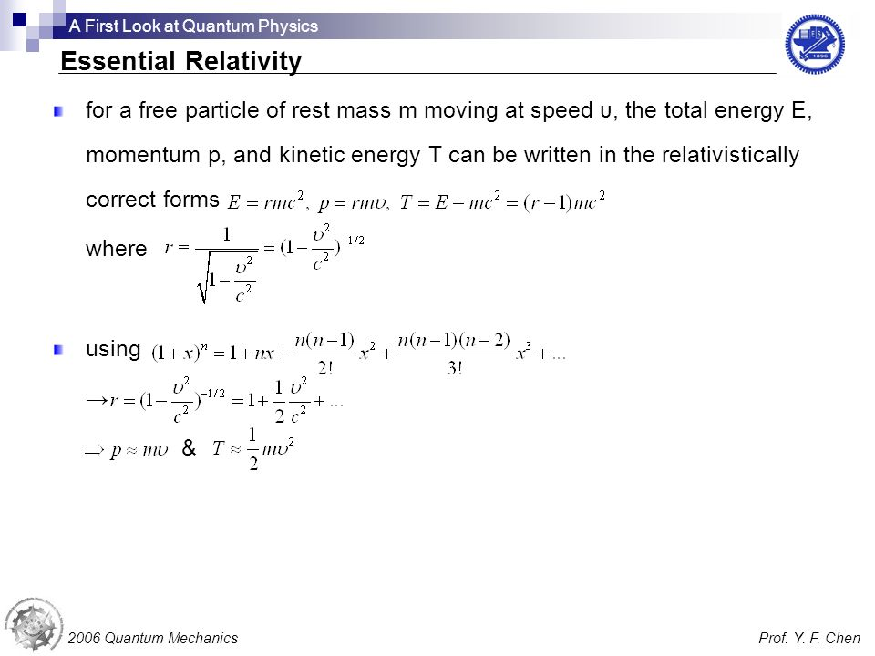 for a free particle of rest mass m moving at speed υ, the total energy E, momentum p, and kinetic energy T can be written in the relativistically corr