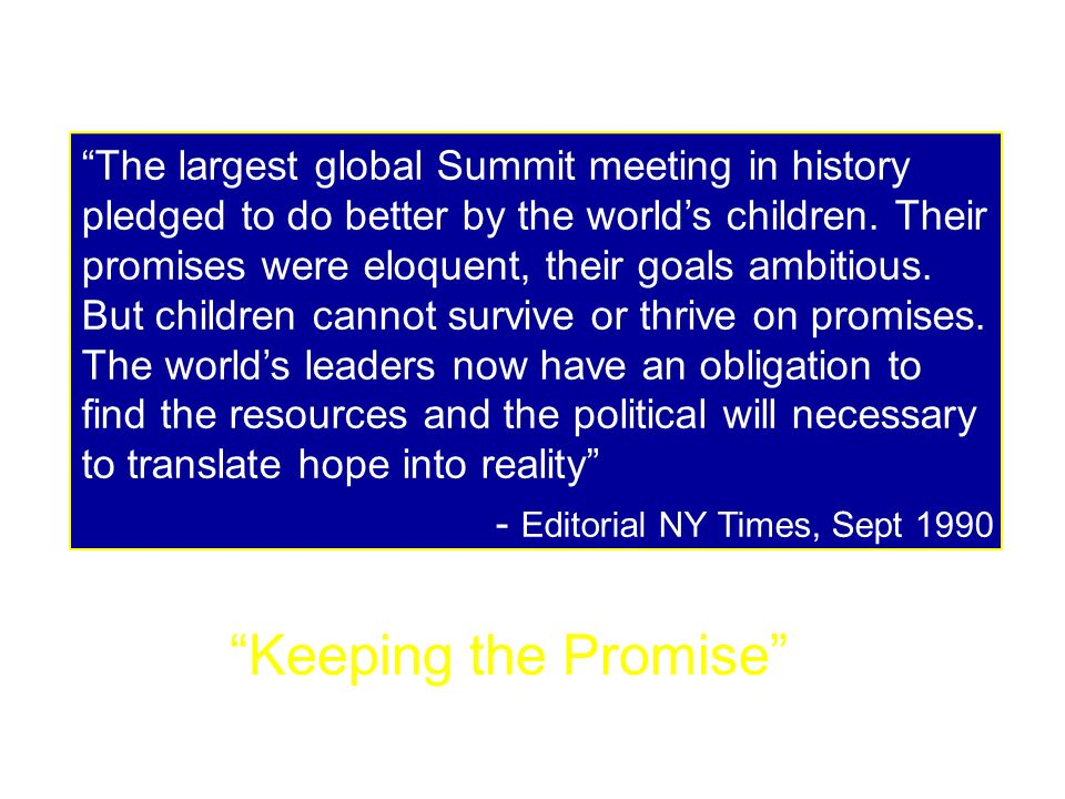 The largest global Summit meeting in history pledged to do better by the worlds children.