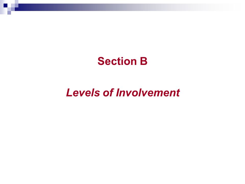 Section B Levels of Involvement