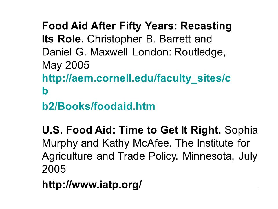 Food Aid After Fifty Years: Recasting Its Role. Christopher B.